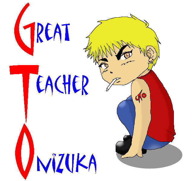 Great Teacher Onizuka By RoroZoro On DeviantArt