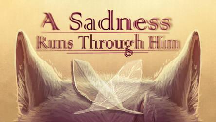 A Sadness Runs Through Him MAP || Thumbnail