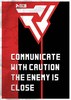 Communicate With Caution The Enemy Is Close