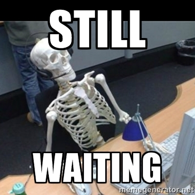 Image result for waiting time meme