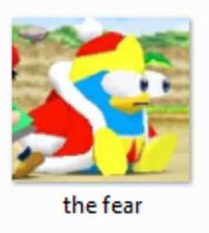 King Dedede THE FEAR