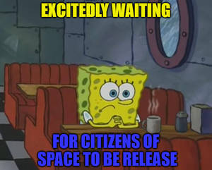 Waiting For Citizens Of Space