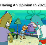 Having An Opinion In 2021