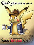 Detective Pikachu in the Morning