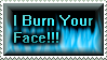 I Burn Your Face Stamp by Viper-mod