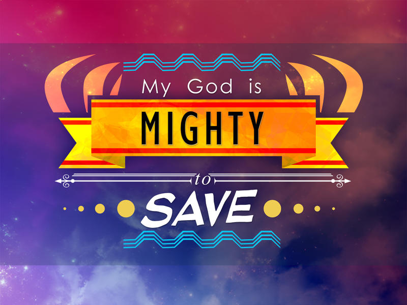 My God is Mighty to Save
