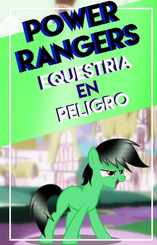 Power Rangers: Equestria En Peligro (Portada) by Gogeta4810