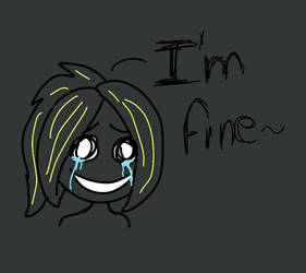 I'm fine... by monisonadow