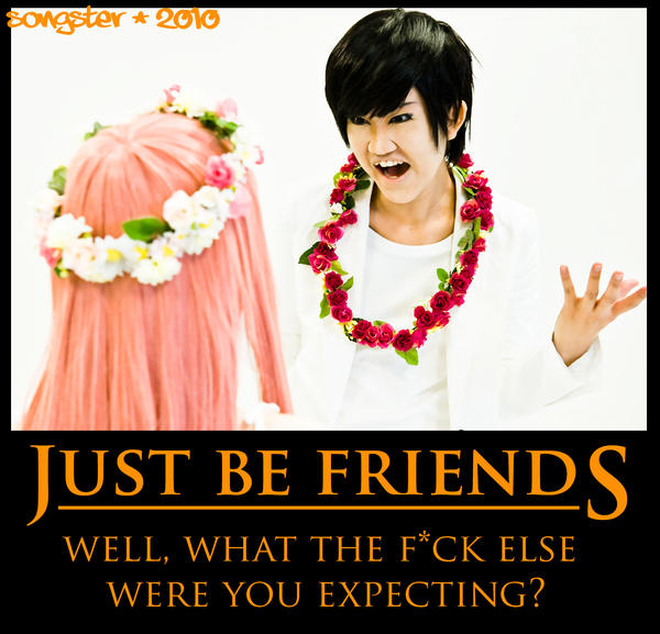 Just Be Friends WTF