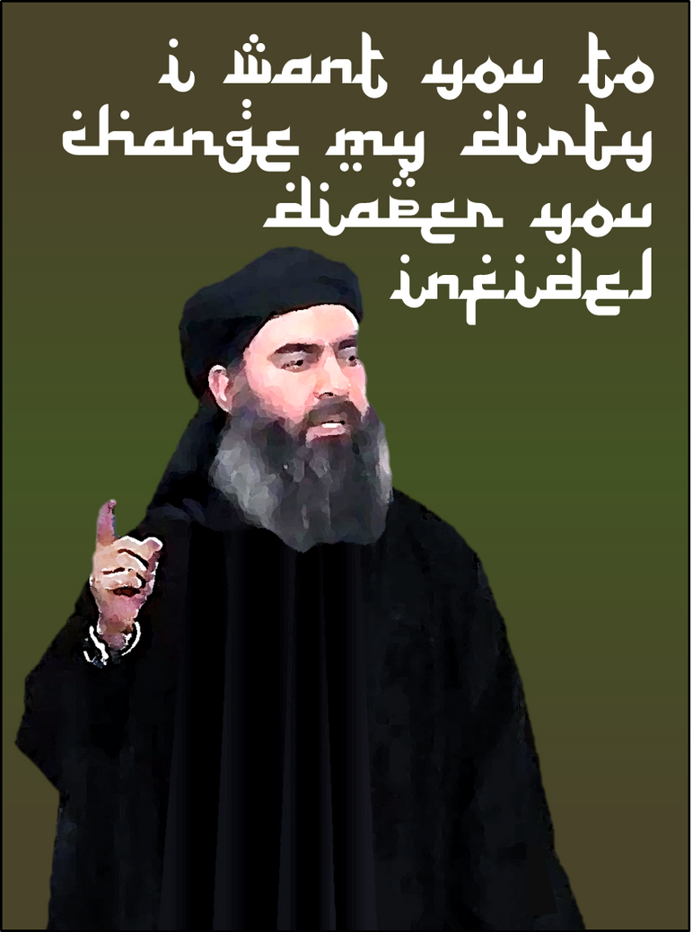 I Want You To Change My Diaper, You Infidel! by ...