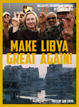 Make Libya Great Again, After Hillary Got Involved