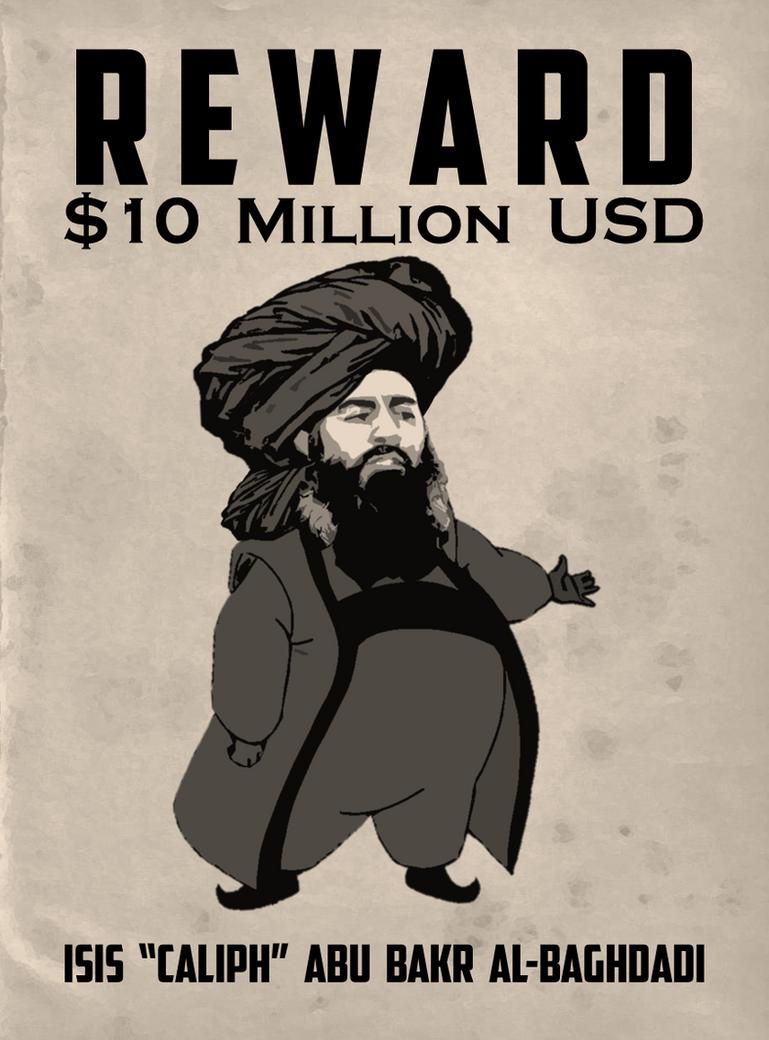 REWARD $10 Million USD, ISIS' Abu Bakr Al-Baghdadi by ...
