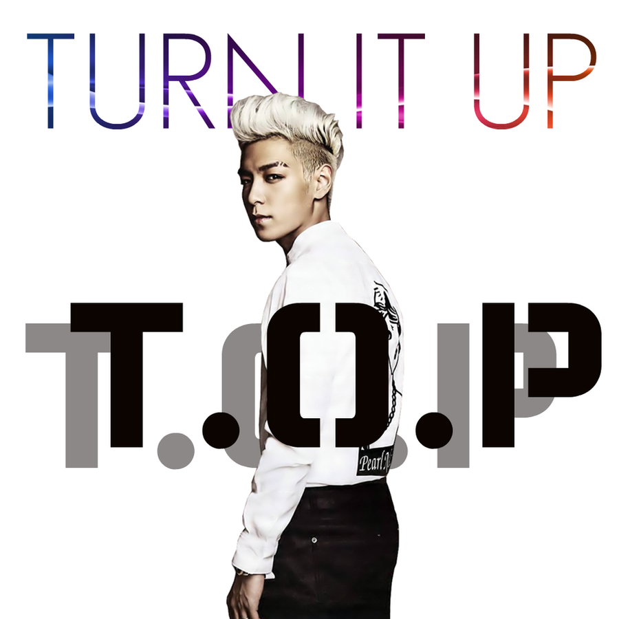TOP: Turn It Up by Awesmatasticaly-Cool on DeviantArt