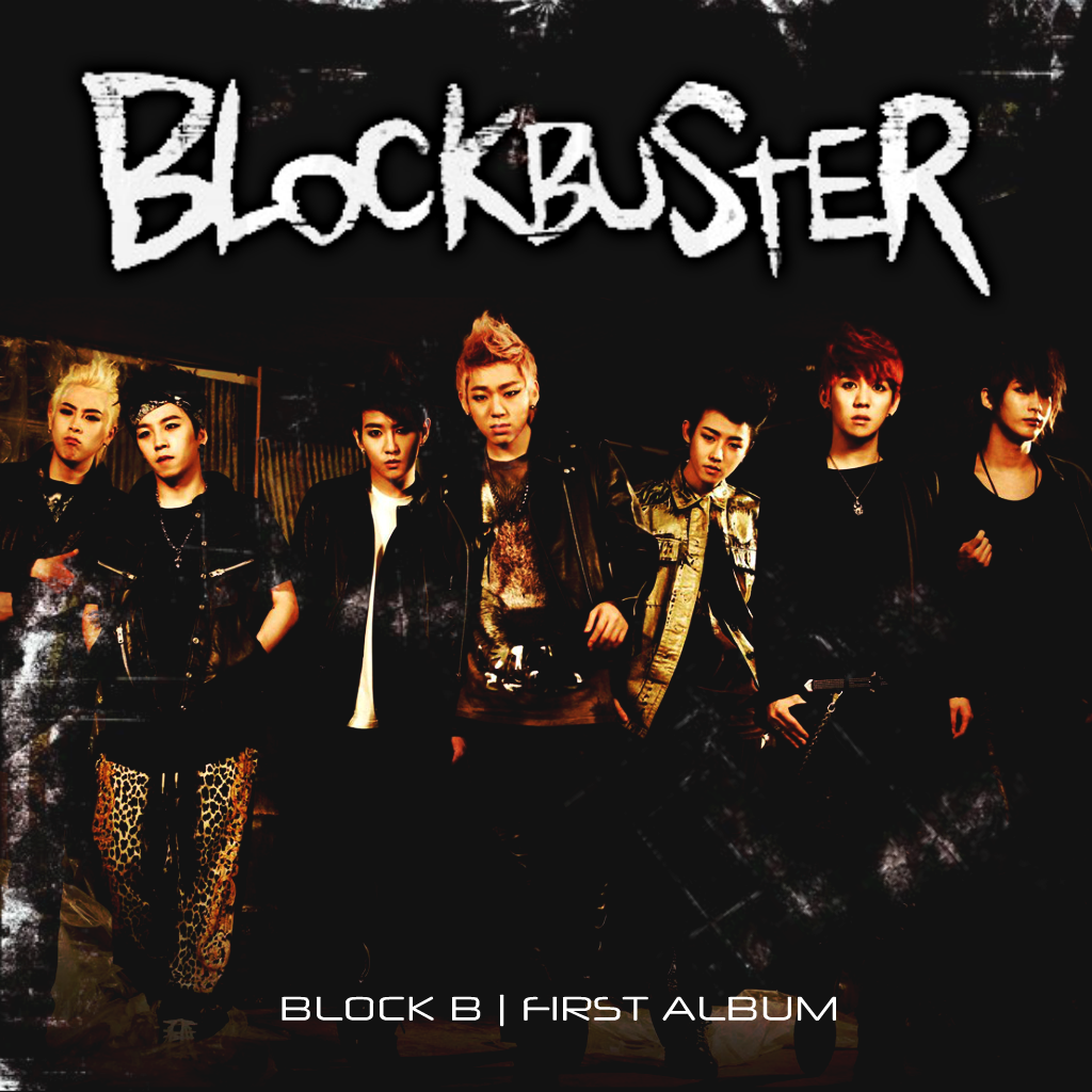 BLOCK B: BlockBuster by Awesmatasticaly-Cool on DeviantArt
