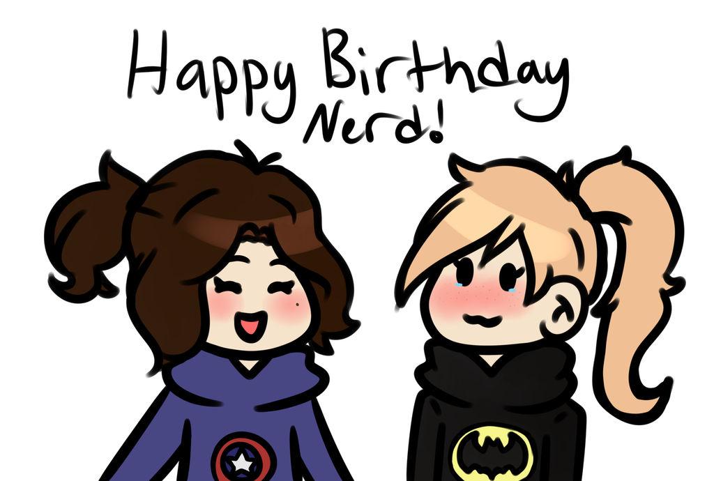 Happy Birthday Nerd By Scaryshadowfog On Deviantart