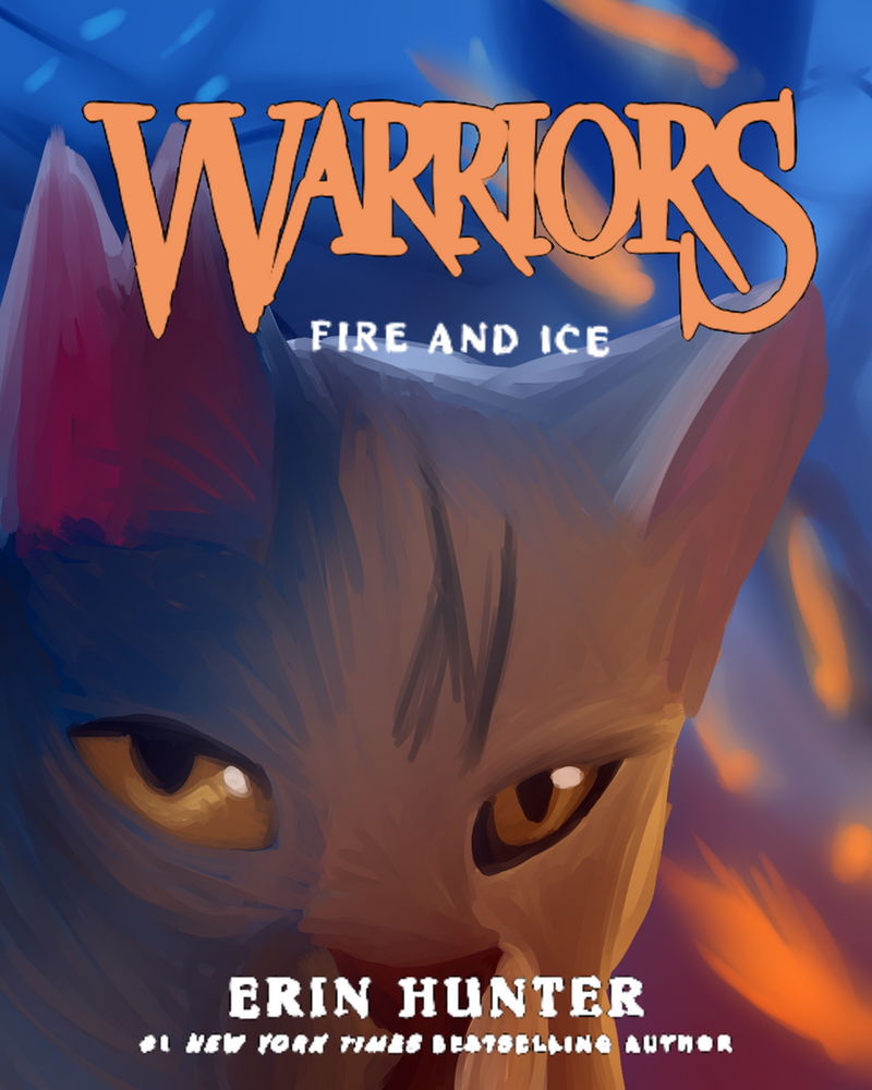 Warriors Fire And Ice Book: Fire And Ice Cover By Moonheart01 On DeviantArt