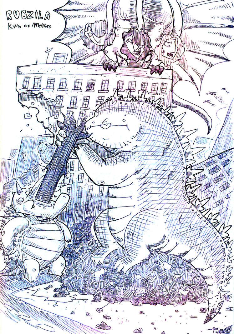 Daily doodles 30# : RUBZILLA - KING OF MEMES by DettanKarmen7