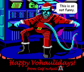 Happy Vohaulidays! by CapnAscii