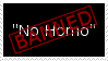 No Homo Stamp by JFG107-Stamps