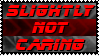Not Caring Stamp by JFG107-Stamps