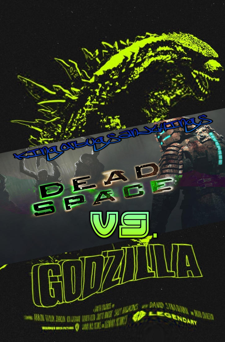 Dead Space Vs. Godzilla by Kingofbugsandthings