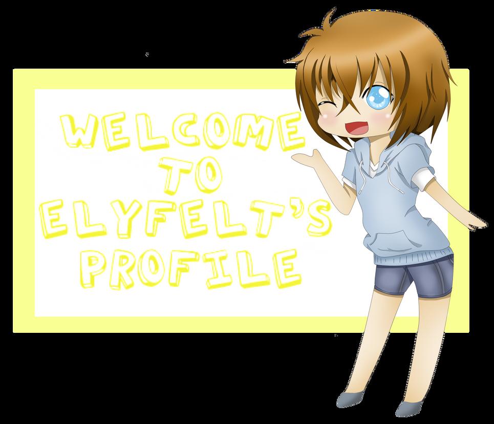 My Welcome Thingie XD by ElyFelt