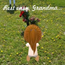 Rest in Peace, Grandma...