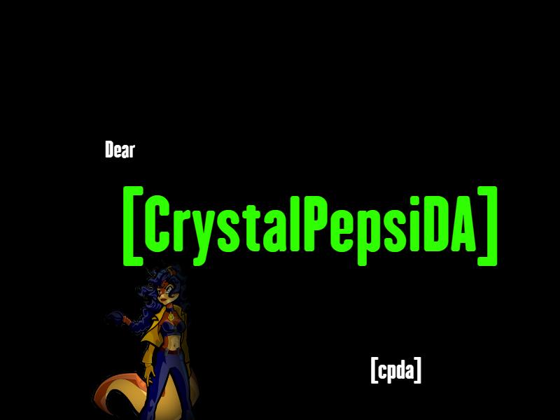 Dear CrystalPepsiDA by CrystalPepsiDA
