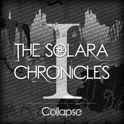 The Solara Chronicles: I. Collapse by LasFas
