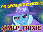 The Great and Powerful @mlp_Trixie!