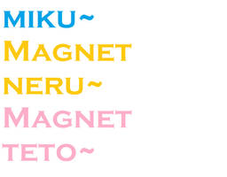 Lat Magnet Miku, Neru, Teto DL by midnighthinata