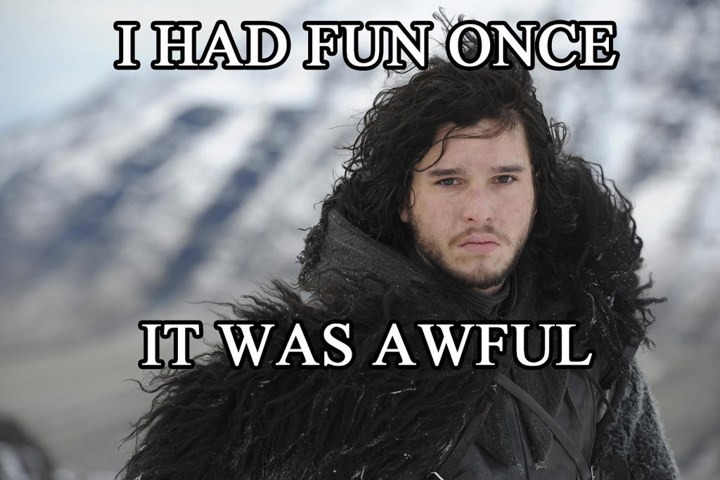 Jon-Snow-Hates-Fun by TheMaidenInBlack