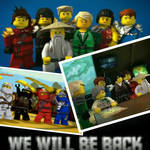 We will Be Back- (Ninjago 2014)