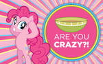 Pinkie Pie: Oatmeal, are you crazy?!