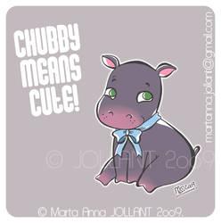 Chubby means CUTE