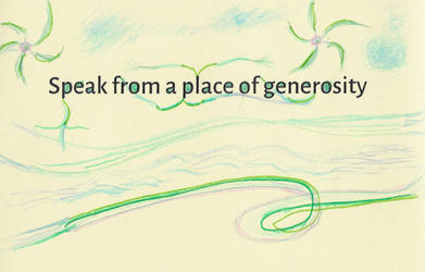 Speak from a place of generosity by SmilingY