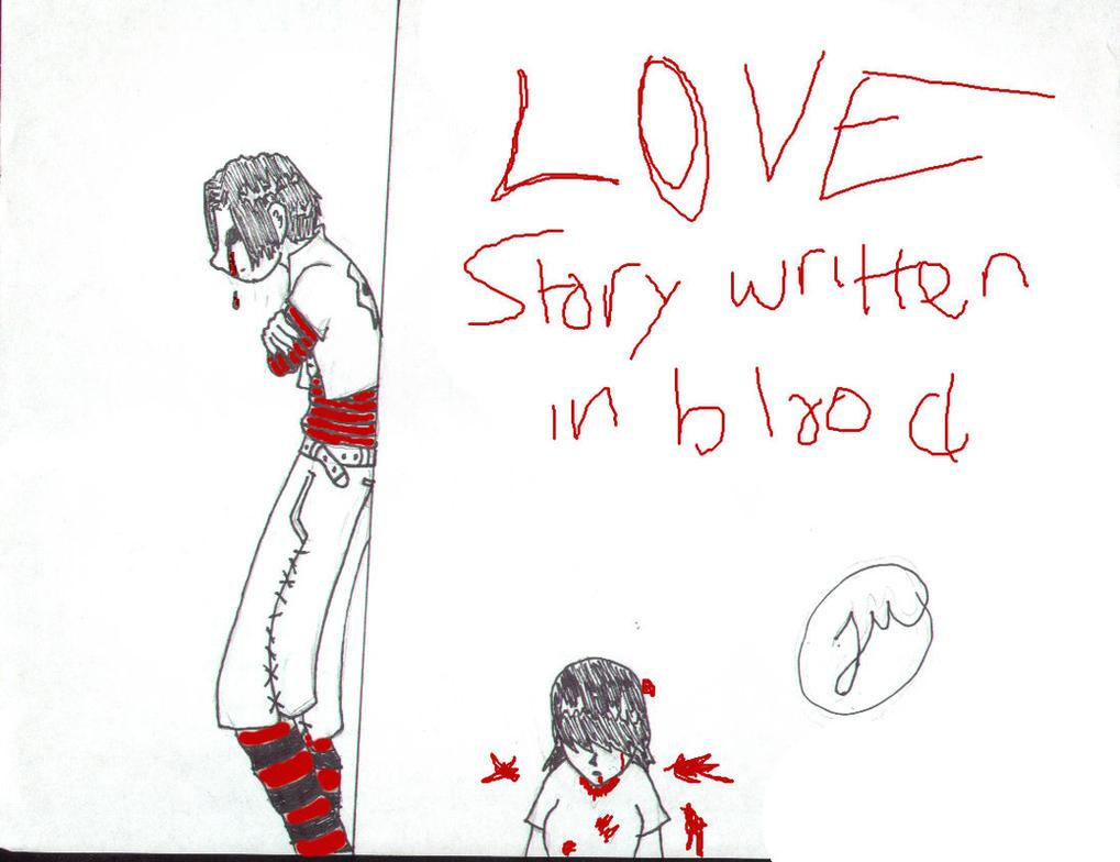 Love story written in blood by demonsaintdante on DeviantArt