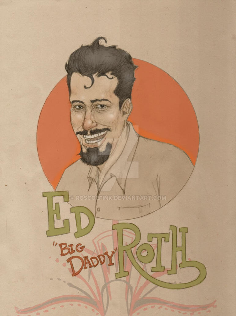 Ed 'Big Daddy' Roth by RoscoeFink