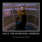 Data: The Homicidal Android
