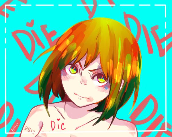 Die! by OishiiAishii