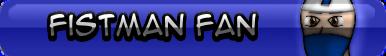 Fistman Fan Button