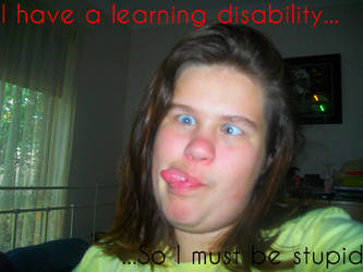 I have a learning disability by lovemomusicbaby101