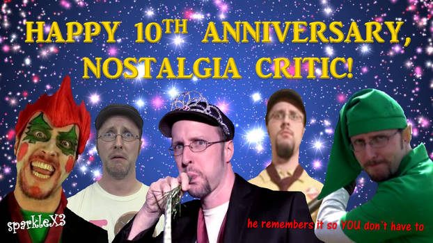 Happy 10th Anniversary, Nostalgia Critic!