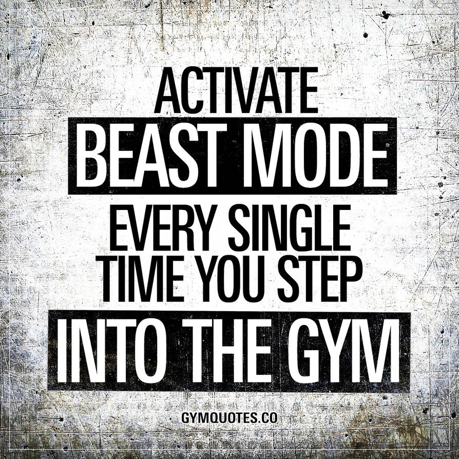 Activate BEAST MODE. by GymQuotes on DeviantArt