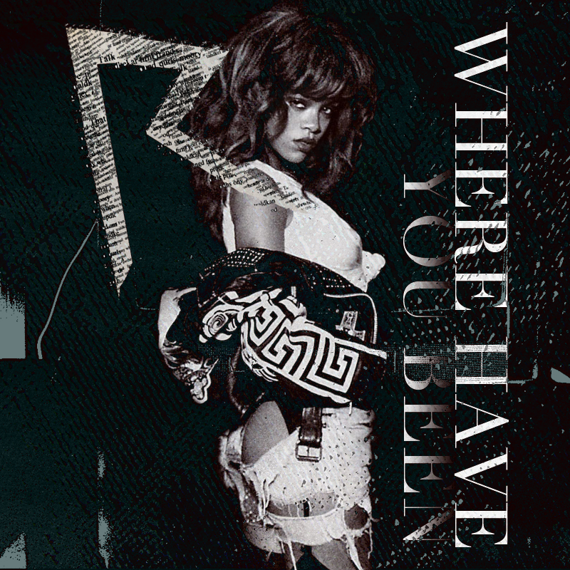 Rihanna - Where Have You Been by creationsbyleito on ...
