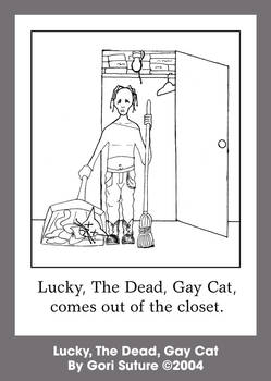 Lucky, The Dead, Gay Cat