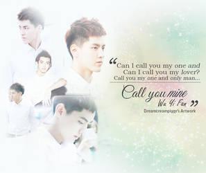 Call You Mine - Kris [EXO-M] by Dreamcreampiggy