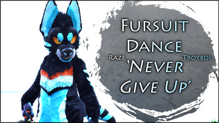 Fursuit Dance - Raze in 'Never Give Up' by Troyboi by TwilightSaint