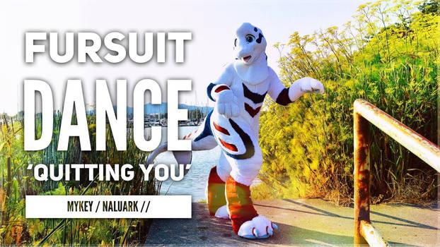 Fursuit Dance / Naluark / 'Quitting You' / MyKey /