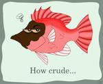 How Crude by angelfish1021